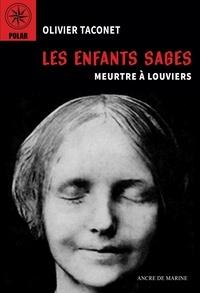 Olivier Taconet - Les enfants sages - Meurtre à Louviers.