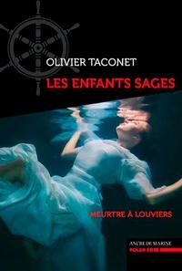 Olivier Taconet - Les Enfants Sages.
