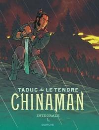 Olivier TaDuc et Serge Le Tendre - Chinaman L'intégrale Tome 1 : La montagne d'or ; A armes égales ; Pour Rose.