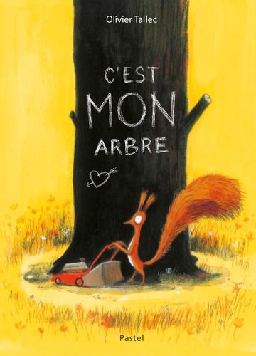 Olivier Tallec - C'est mon arbre.