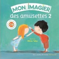 Olivier Tallec - Mon imagier des amusettes - Tome 2. 1 CD audio