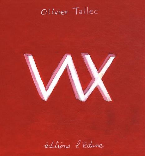 Olivier Tallec - W et X comme....