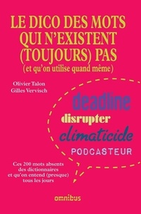 Olivier Talon et Gilles Vervisch - Dico des mots qui n'existent (toujours) pas - (et qu'on utilise quand même).