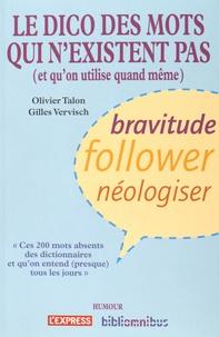 Olivier Talon et Gilles Vervisch - Le dico des mots qui n'existent pas (et qu'on utilise quand même).