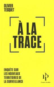 A la trace - Olivier Tesquet |