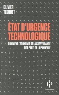 Olivier Tesquet - Etat d'urgence technologique - Comment l'économie de la surveillance tire parti de la pandémie.