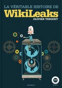 Olivier Tesquet - La véritable histoire de WikiLeaks.