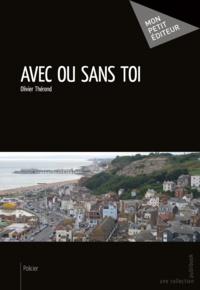 Olivier Thérond - Avec ou sans toi.