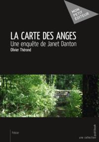 Olivier Thérond - La carte des anges - Une enquête de Janet Danton.