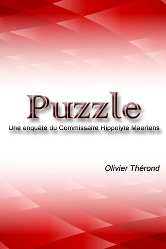 Olivier Thérond - Puzzle - Une enquête du Commissaire Hippolyte Maertens.