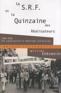 Olivier Thévenin - La SRF et la Quinzaine des Réalisateurs - 1968-2008 : une construction d'identités collectives.