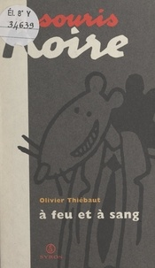 Olivier Thiébaut - À feu et à sang.