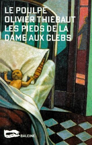 Olivier Thiébaut - Les pieds de la dame aux clebs.