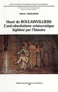 Olivier Tholozan - Henri de Boulainvilliers - L'anti-absolutisme aristocratique légitimé par l'histoire.