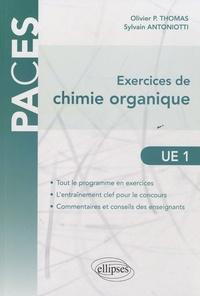 Olivier Thomas et Sylvain Antoniotti - Exercices de chimie organique UE 1.