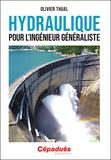 Olivier Thual - Hydraulique pour l'ingénieur généraliste.