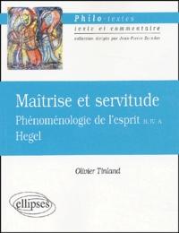 Olivier Tinland et Georg Wilhelm Friedrich Hegel - Hegel, Maîtrise et servitude. - Phénoménologie de l'esprit (B, IV, A).
