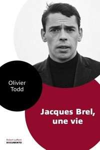 Olivier Todd - Jacques Brel - Une vie.
