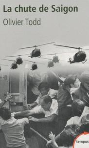 Olivier Todd - La chute de Saigon - Cruel avril 1975.