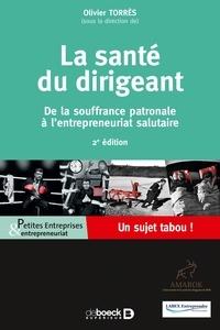 Olivier Torrès - La santé du dirigeant - De la souffrance patronale à l'entrepreneuriat salutaire.
