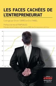 Olivier Torrès et Eric Fimbel - Les faces cachées de l'entrepreneuriat.