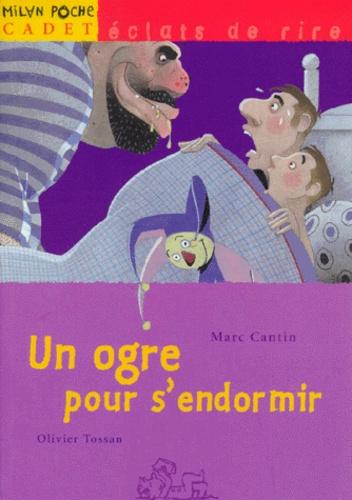 Olivier Tossan et Marc Cantin - Un ogre pour s'endormir.