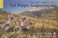 Olivier Tourillon - Le pays gapençais - Edition bilingue français-anglais.