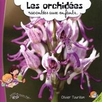 Olivier Tourillon - Les orchidées racontées aux enfants.
