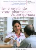 Olivier Triqueneaux - Les conseils de votre pharmacien en 200 questions.