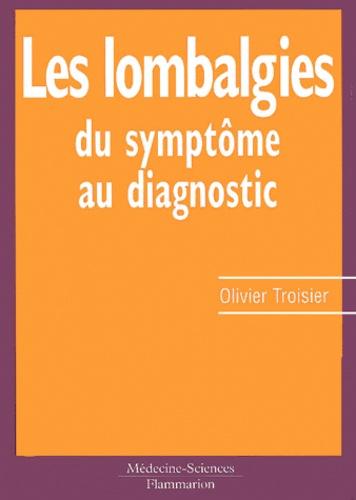 Les lombalgies. Du symptôme au diagnostic