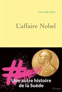 Olivier Truc - L'affaire Nobel.