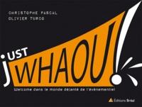 Olivier Turco et Christophe Pascal - Just Whaou ! - Welcome dans le monde déjanté de l'événementiel.