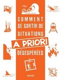 Olivier Vachey - Comment se sortir de situations a priori désespérées.