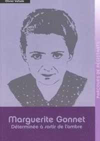 Olivier Vallade - Marguerite Gonnet - Déterminée à sortir de l'ombre.