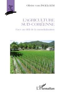 Olivier Van Ingelgem - L'agriculture sud-coréenne - Face au défi de la mondialisation.