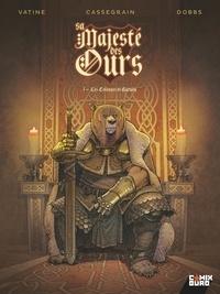 Olivier Vatine et  Dobbs - Sa Majesté des Ours Tome 1 : Les Colonnes de Garuda.