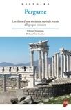 Olivier Ventroux - Pergame - Les élites d'une ancienne capitale royale à l'époque romaine.
