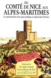 Olivier Vernier - Du comté de Nice aux Alpes-Maritimes - Les représentations d'un espace politique et culturel dans l'histoire.