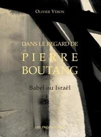 Olivier Véron - Dans le regard de Pierre Boutang - Babel ou Israël.