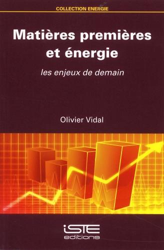 Olivier Vidal - Matières premières et énergie - Les enjeux de demain.