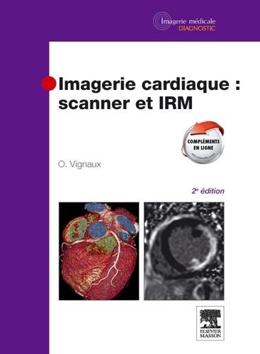 Olivier Vignaux - Imagerie cardiaque : scanner et IRM.
