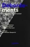 Olivier Villepreux et Samy Mouhoubi - Débordements - Sombres histoires de football 1938-2016.