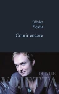 Olivier Vojetta - Courir encore.