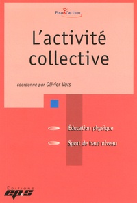 Olivier Vors - L'activité collective.