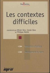 Olivier Vors et Carole Sève - Les contextes difficiles.