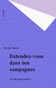Olivier Warin - Entendez-vous dans nos campagnes - Les paysans parlent.