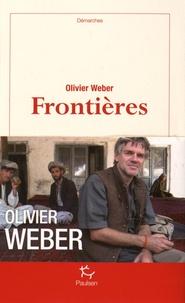 Olivier Weber - Frontières.