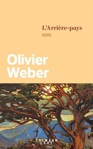 Olivier Weber - L'arrière-pays.