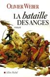 Olivier Weber - La Bataille des Anges.