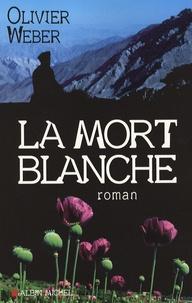 Olivier Weber - La mort blanche.